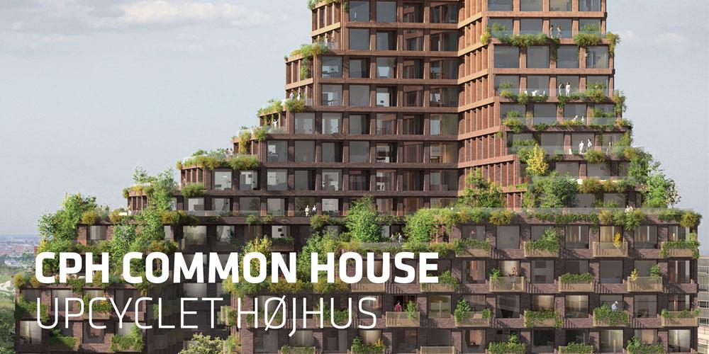 Med CPH Common House har vi skabt verdens første upcyclede højhus.